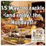 15 Ways To Tackle {and enjoy} the Holidays!
