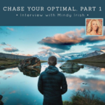 "Listen to Mindy Irish on Two ""Powerful Influence"" Podcasts; Topic: ""Chase Your Optimal""!"